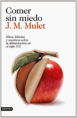 'Comer sin Miedo' de JM Mulet… Si yo fuera tú, ¡esperaría a leerme la 2ª ed. CORREGIDA!